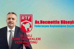 Av.Necmettin Hüseyin Rumeli Türk Dernekleri Federasyonu Başkanlığına seçildi