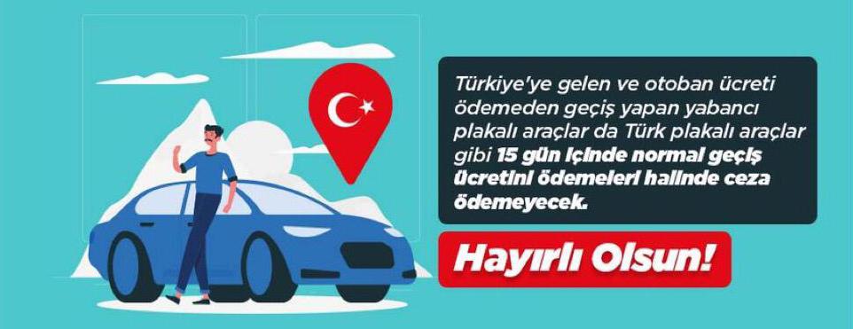 Türkiye`de yabancı plakalı araçlarıyla ücretli karayollarında ücretsiz geçiş