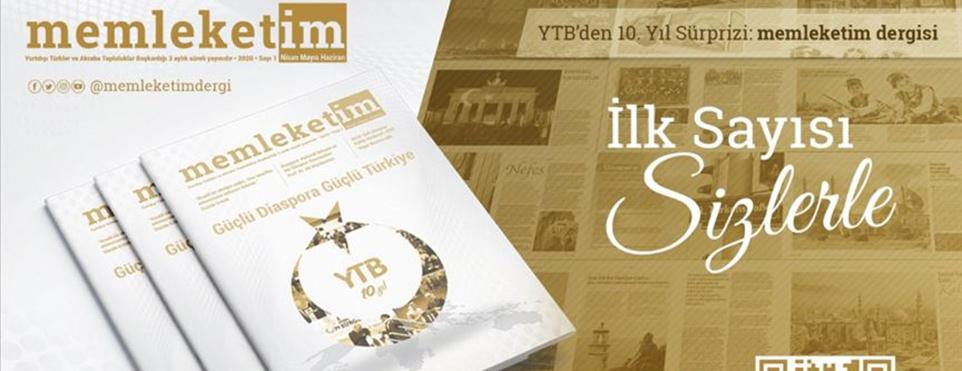 YTB'den büyük hizmet, 'Memleketim' dergisi ilk sayısıyla okurla buluştu