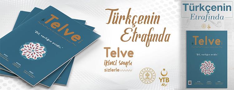 Telve 'Türkçe hepimizin zenginliğidir, bizi çatısı altında toplayan bir evdir'
