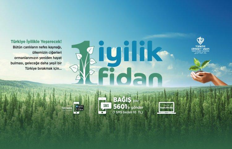 """Türkiye Diyanet Vakfından """"1 İyilik 1 Fidan"""" Kampanyası"""