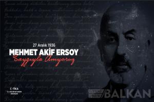 Milli şair Akif, Rumeli'de TİKA ile hafızalara yazılıyor