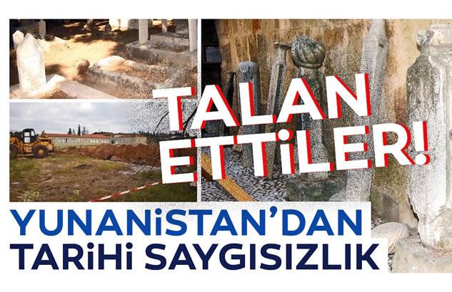Yunanistan'dan tarihi saygısızlık: Osmanlı mezarları talan edildi!